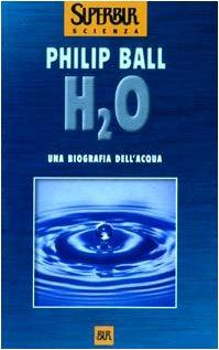 H2O: una biografia dell'acqua