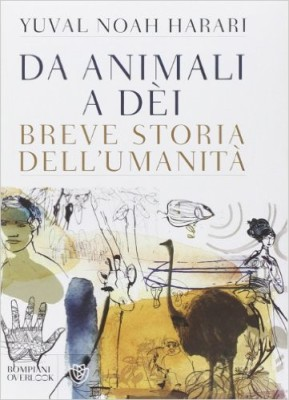 Da animali a dèi. Breve storia dell'umanità