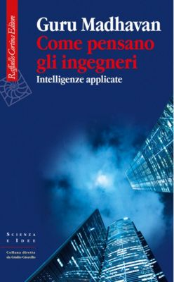 Come pensano gli ingegneri. Intelligenze applicate