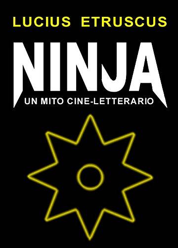 Ninja. Un mito cine–letterario avvolto dalle ombre