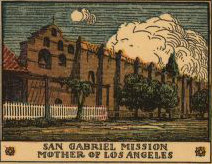 San Gabriel Mission mother of Los Angeles